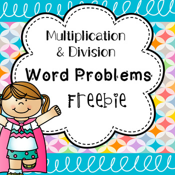 Multiplication and Division Word Problem Freebie