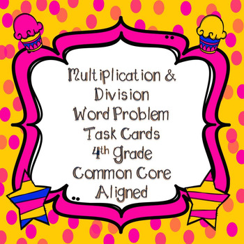 Multiplication & Division Word Problem Task Cards 4th Grade Common Core Aligned