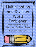 Multiplication and Division Word Problem Types:  Multiplication Whole Unknown