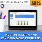Multiplication and Division Word Problems Google Slides ONLY
