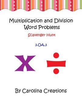 Multiplication and Division Word Problems Scavenger Hunt - 3.OA.3