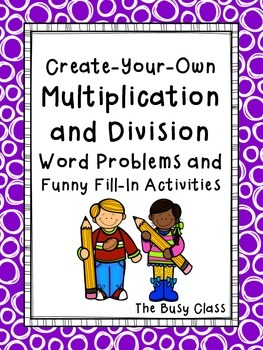 Multiplication and Division Word Problems and Funny Fill-In Activities