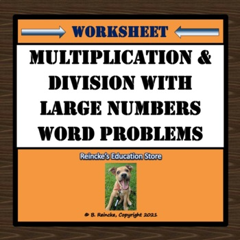 Multiplication and Division Word Problems with Larger Numbers