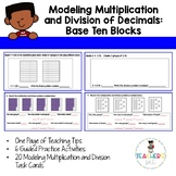 Multiplication and Division of Decimals Models: Base Ten Models