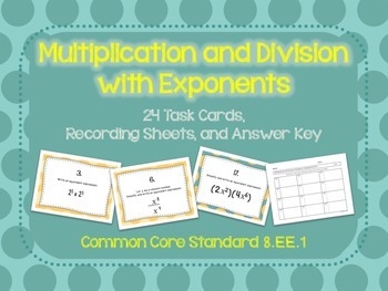 Multiplication and Division of Exponents Task Cards CCSS 8.EE.1