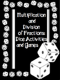 Multiplication and Division of Fractions: Dice Games and Activities