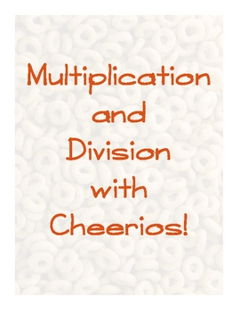 Multiplication and Division with Cheerios! FUN!