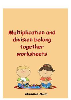 Multiplication and division belong together worksheet