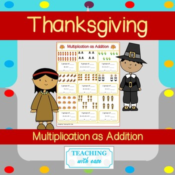 Multiplication as Addition **Thanksgiving Edition**