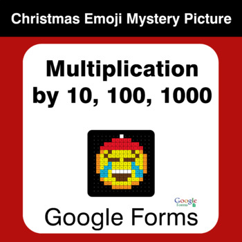 Multiplication by 10, 100, 1000 - Christmas EMOJI Mystery Picture Google Forms