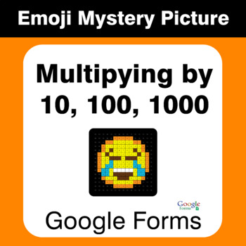 Multiplication by 10, 100, 1000 - EMOJI Mystery Picture - Google Forms