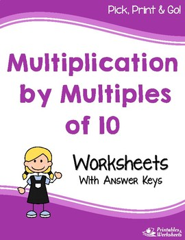 Multiplication by Multiples of 10 Worksheets with Answer Keys