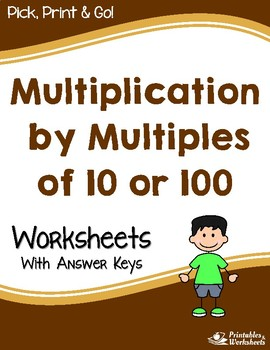 Multiplication by Multiples of 10 or 100 - Multiplication Worksheets