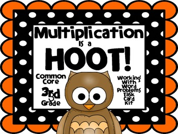 Multiplication is a HOOT! Common Core Grade 3 Word Problems Task Card Kit