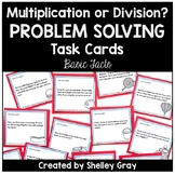 Multiplication or Division? Problem Solving Task Cards | B