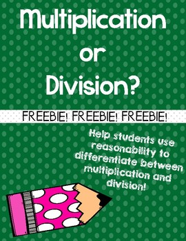 Multiplication or Division: Using Reasonability to Solve Word Problems