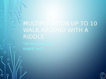 Multiplication up to 10 Walk Around or Gallery Walk with a Riddle