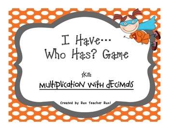 Multiplication with Decimals I have...Who has? Game
