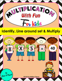 Multiplication with FUN - Identify, Line around set & Multiply
