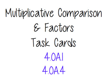 Multiplicative Comparison AND Factors Task Cards