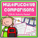 Multiplicative Comparison - Fourth Grade 4.OA.A.1 Activity Unit
