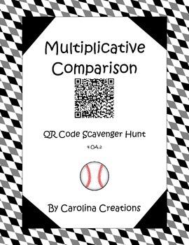 Multiplicative Comparison QR Code Scavenger Hunt 4.OA.2 Fourth Grade Common Core