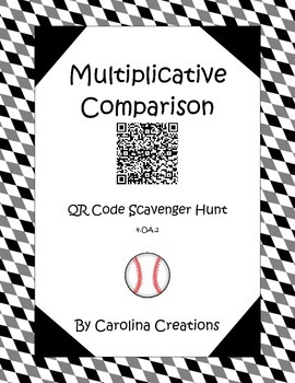 Multiplicative Comparison QR Code Scavenger Hunt 4.OA.2 Fourth Grade Common Core