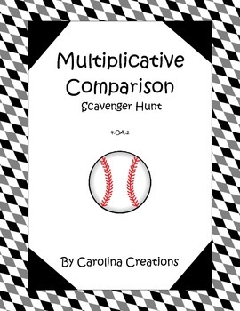 Multiplicative Comparison Scavenger Hunt 4.OA.2 Fourth Grade Common Core Math