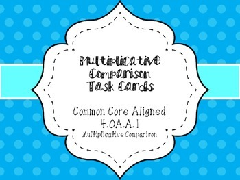 Multiplicative Comparison Task Cards