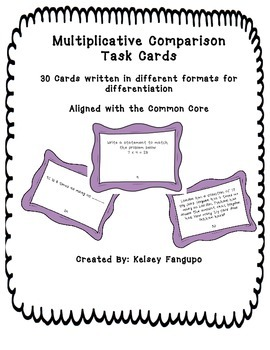 Multiplicative Comparison Task Cards- Aligned to the Common Core