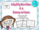 Multiplication as Comparison Task Cards, Exit Ticket, and Performance Task