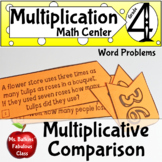 Multiplicative Comparison Word Problems Math Center 4.OA.2