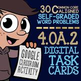 Multiplicative Comparison Word Problems ★ 4th Grade Google Classroom Math 4.OA.2