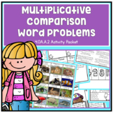 Multiplicative Comparison Word Problems - Fourth Grade 4.OA.A.2 Activity Unit