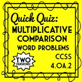 Multiplicative Comparison Word Problems Quiz, 4th Grade 4.OA.2 Assessment