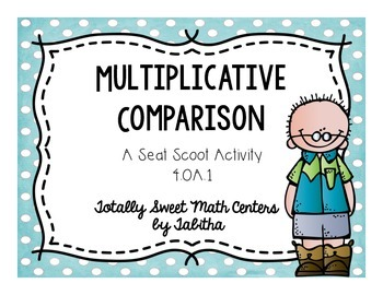 Multiplicative Comparison- a  Seat Scoot Activity for 4.OA.01