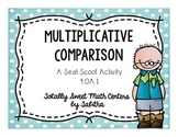 Multiplicative Comparison- a  Seat Scoot Activity for 4.OA.01