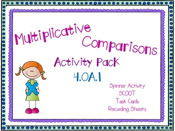 Multiplicative Comparisons Activity Pack: 4.OA.1