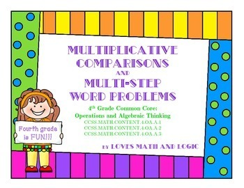 Multiplicative Comparisons and Multi-Step Word Problems: Task Cards_4.OA.A.1.2.3