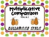 Multiplicative Comparisons for Halloween 4.OA.1