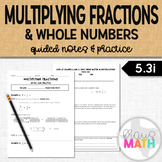 Multipling Fractions and Whole Numbers Review Notes & Practice (5.3I)