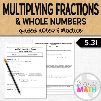 Multipling Fractions and Whole Numbers Review Notes & Prac