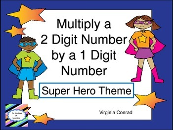 Multiply 2 Digit Number by 1 Digit Number---Super Hero Theme