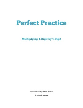 Multiply 4-Digit by 1-Digit Perfect Practice Sheets (4.NBT.5)