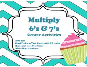 Multiply 6's & 7's Center Activities (Word Problems, Dice