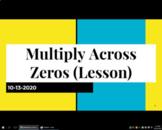 Multiply Across Zeros (LESSON)