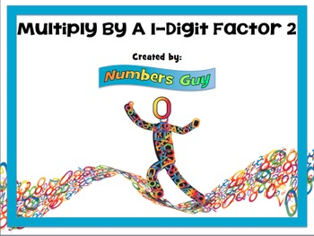 Multiply By A 1-Digit Factor 2 (Part of Multiplication Unit)