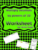 Multiply Decimals by powers of 10 Worksheet/Assessment