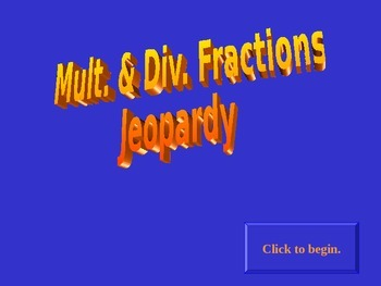 Jeopardy Multiply & Divide Fractions