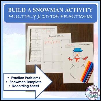 Multiply & Divide Fractions *Build a Snowman Activity*